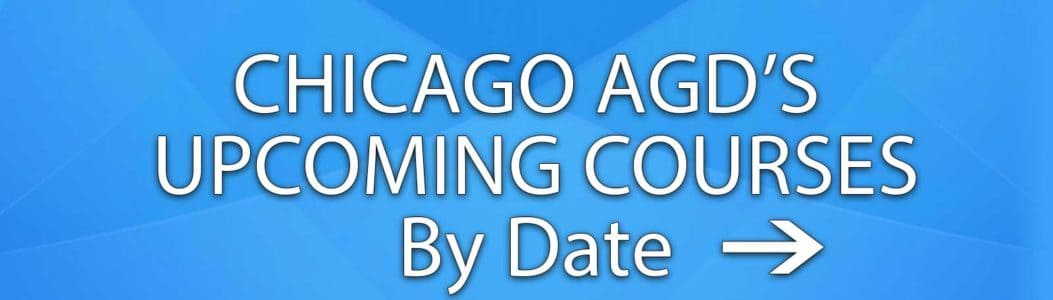Chicago AGD's Upcoming Dental CE Courses