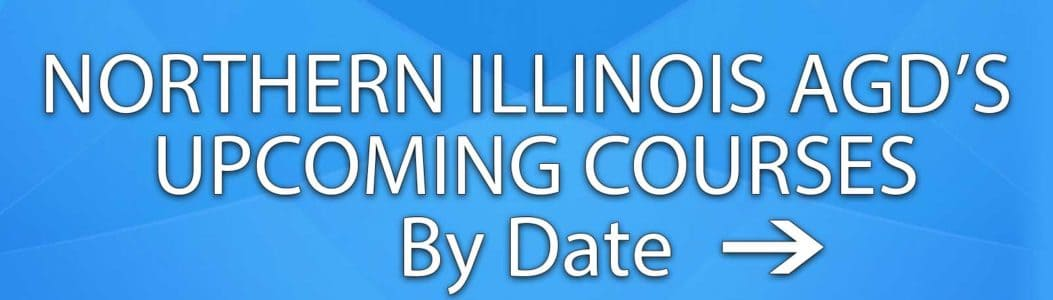 Northern Illinois AGD's Upcoming Dental CE Courses